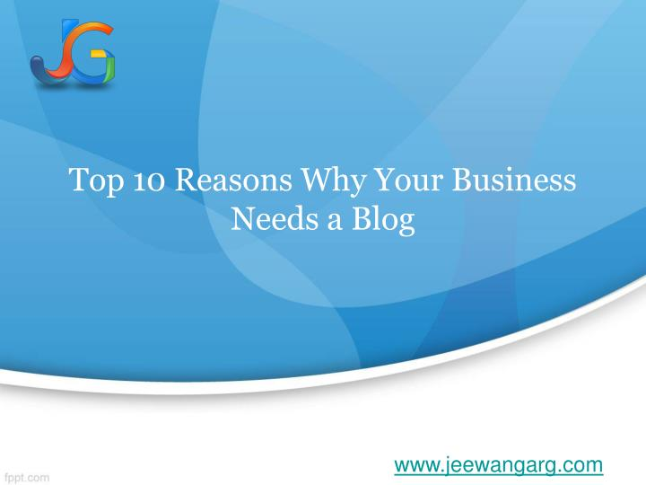 top 10 reasons why your business needs a blog n.