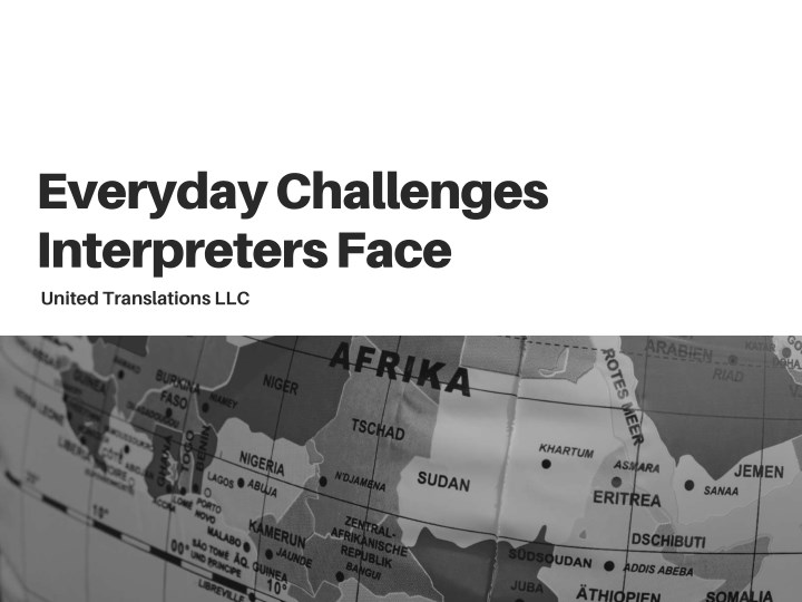 everyday challenges interpreters face united n.