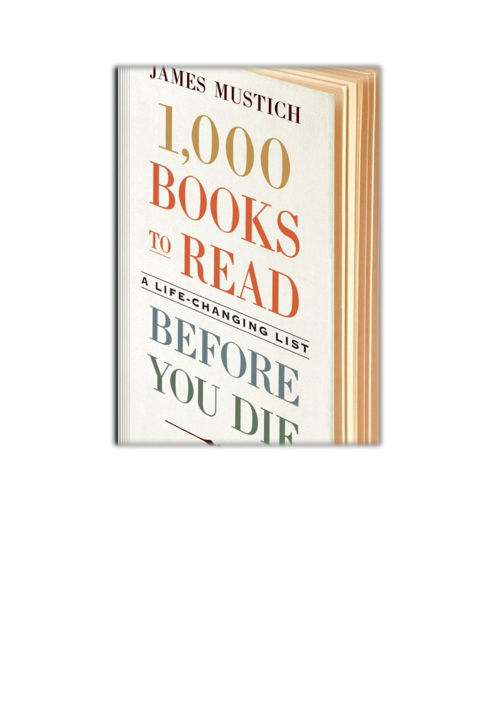 Ppt Pdf Free Download 1 000 Books To Read Before You Die By James Mustich Powerpoint Presentation Id 8033827