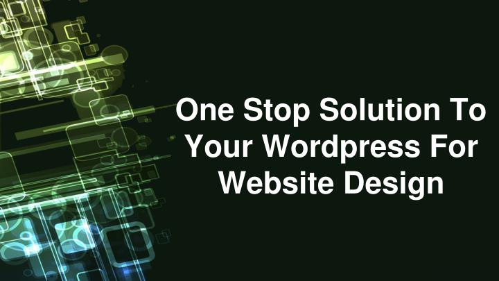 one stop solution to your wordpress for website design n.