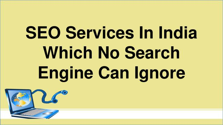 seo services in india which no search engine can ignore n.