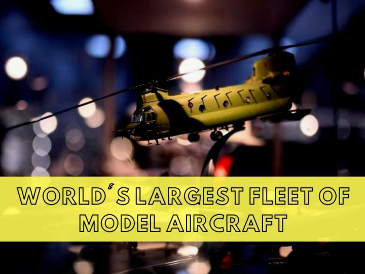 world s largest fleet of model aircraft n.