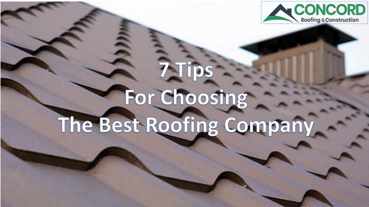 7 tips for choosing the best roofing company n.