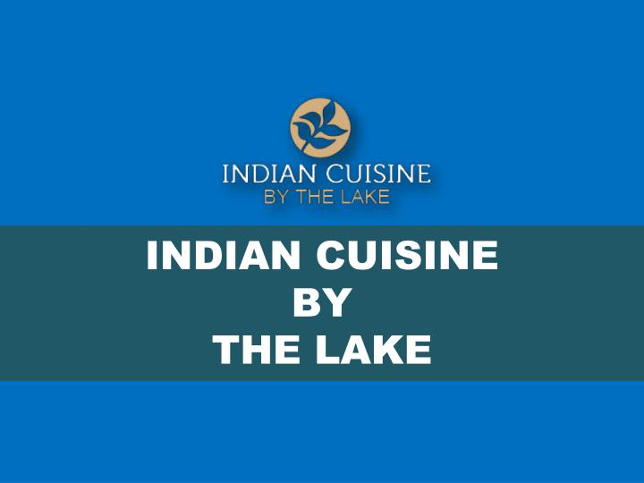 indian cuisine by the lake n.