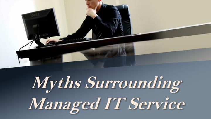 myths surrounding managed it service n.