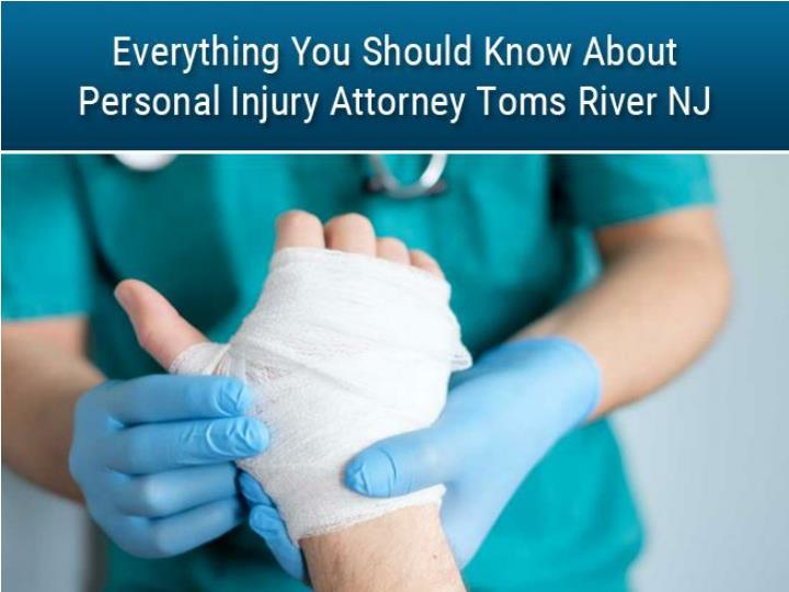 everything you should know about personal injury attorney toms river nj n.