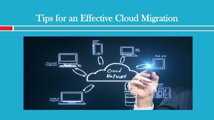 tips for an effective cloud migration n.