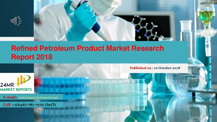 refined petroleum product market research report n.