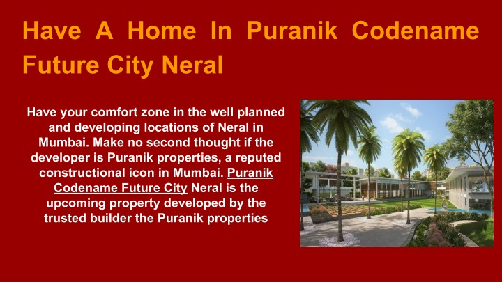 have a home in puranik codename future city neral n.