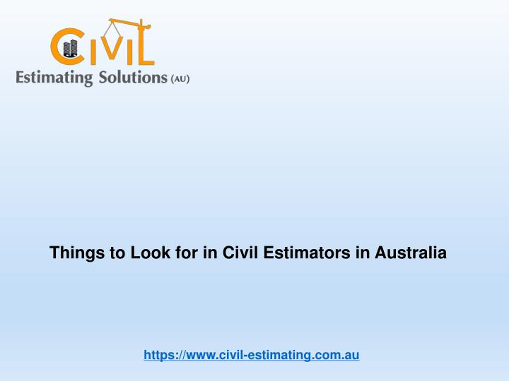 things to look for in civil estimators n.
