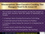 misconceptions about executive coaching that 1