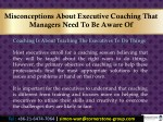 misconceptions about executive coaching that 2