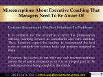 misconceptions about executive coaching that 3