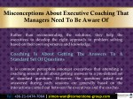 misconceptions about executive coaching that 4