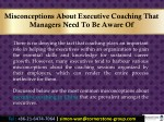 misconceptions about executive coaching that