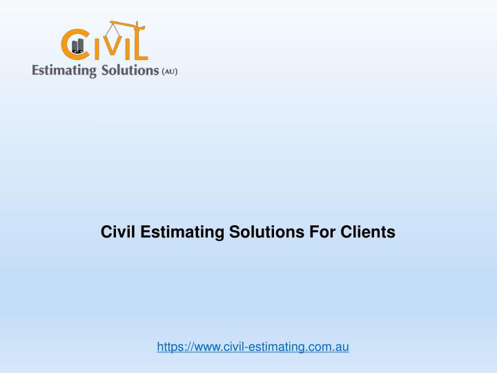 civil estimating solutions for clients n.