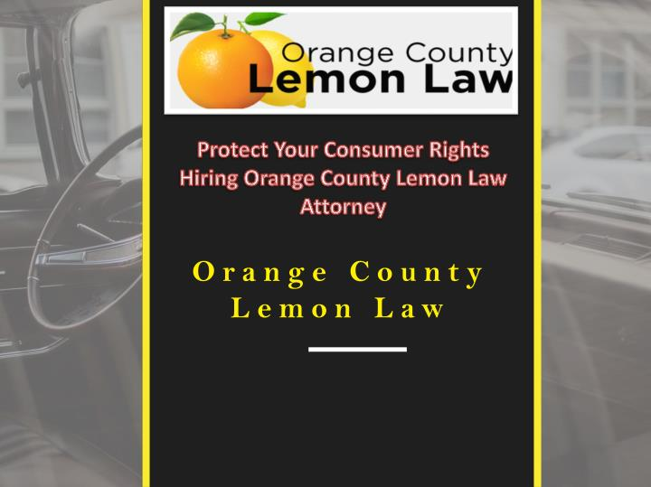 protect your consumer rights hiring orange county n.
