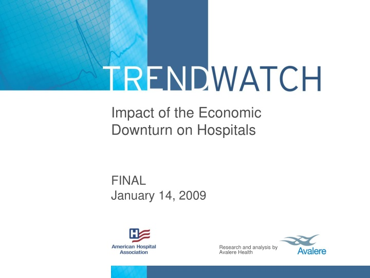 impact of the economic downturn on hospitals final january 14 2009 n.