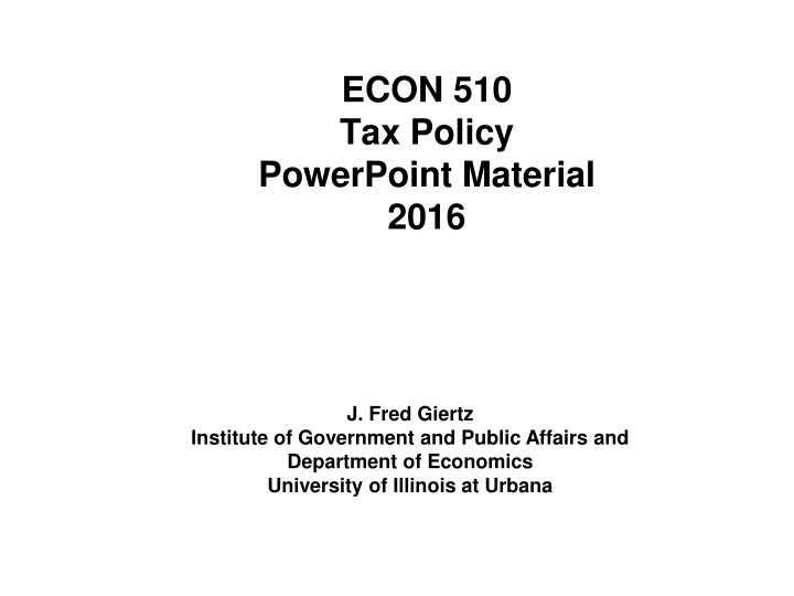 econ 510 tax policy powerpoint material 2016 n.