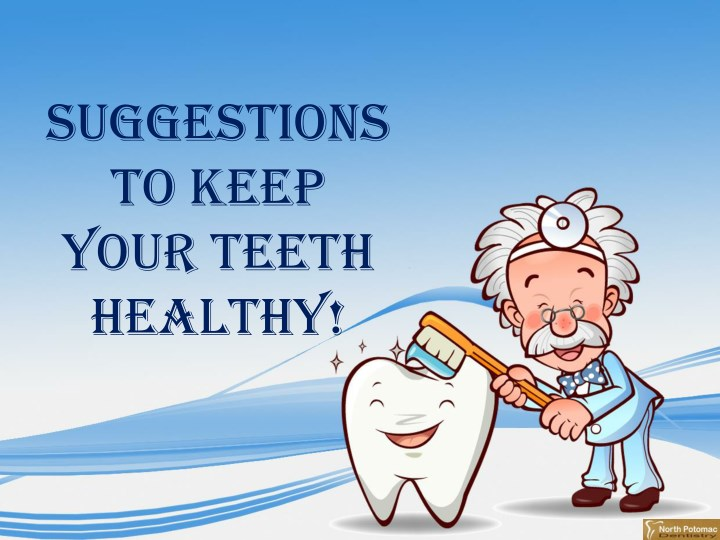 suggestions to keep your teeth healthy n.