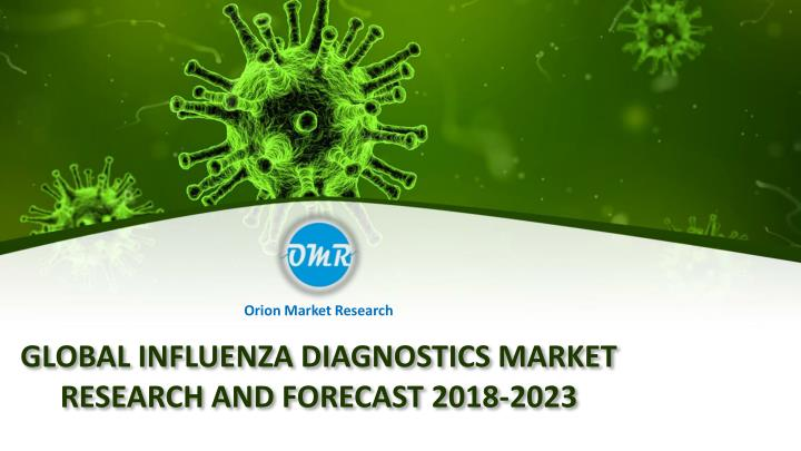 global influenza diagnostics market research and forecast 2018 2023 n.