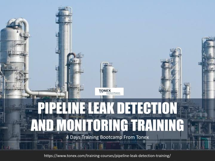 pipeline leak detection and monitoring training n.