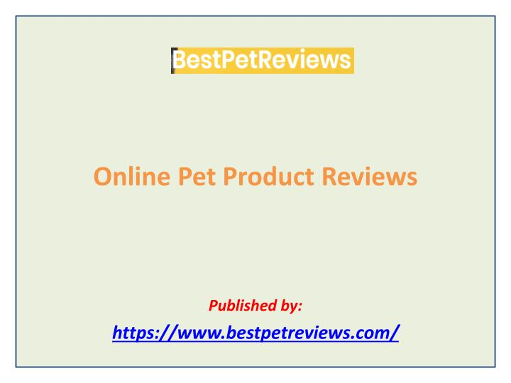online pet product reviews published by https www bestpetreviews com n.