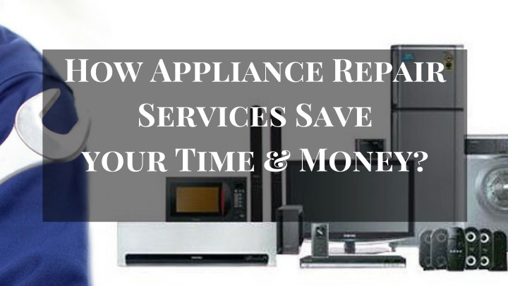 how appliance repair services save your time money n.
