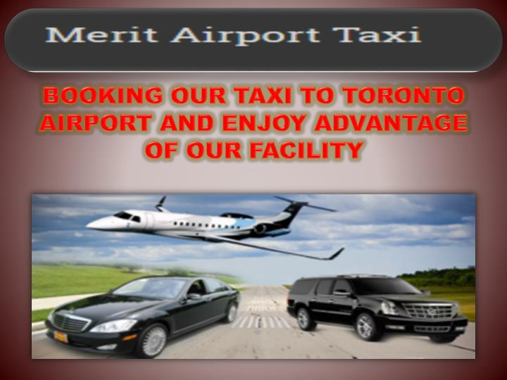 booking our taxi to toronto airport and enjoy n.