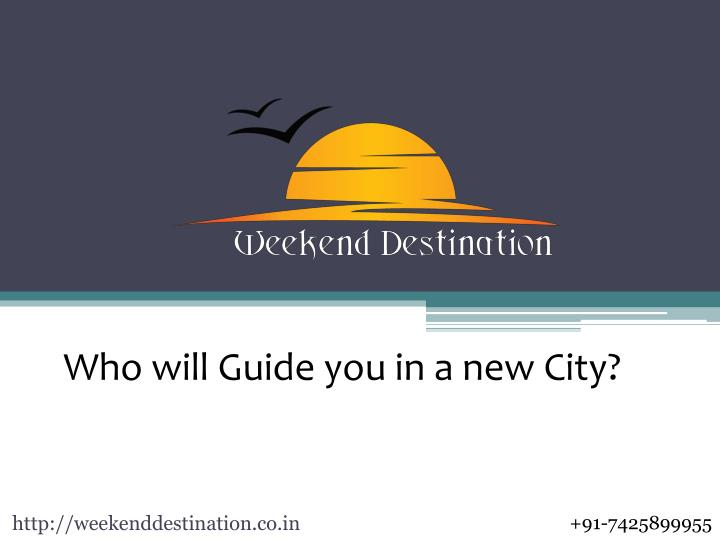 who will guide you in a new city n.
