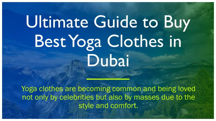 ultimate guide to buy best yoga clothes in dubai n.