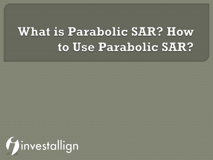 what is parabolic sar how to use parabolic sar n.