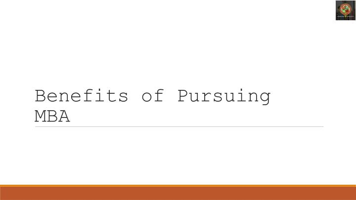 benefits of pursuing mba n.