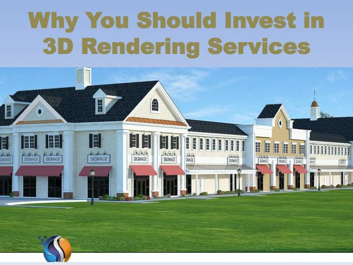 why you should invest in 3d rendering services n.