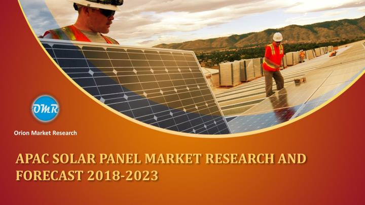 apac solar panel market research and forecast 2018 2023 n.