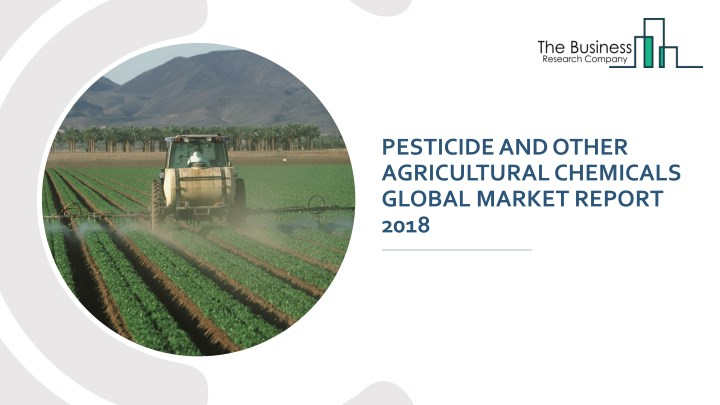 pesticide and other agricultural chemicals global n.
