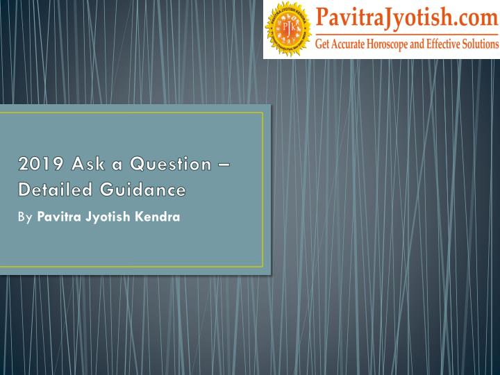 2019 ask a question detailed guidance n.