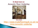 to read more on acoustic floor underlay