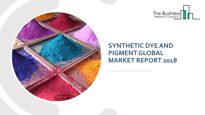 synthetic dye and pigment global market report n.