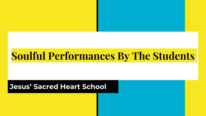 soulful performances by the students n.
