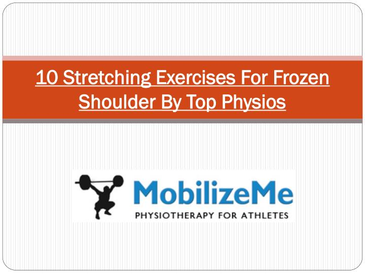 10 stretching exercises for frozen shoulder by top physios n.