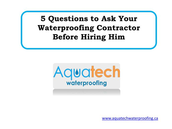 5 questions to ask your waterproofing contractor n.
