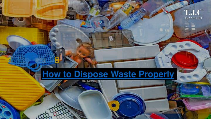 how to dispose waste properly n.