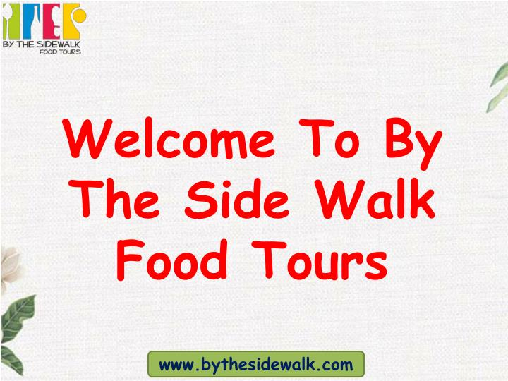 welcome to by the side walk food tours n.