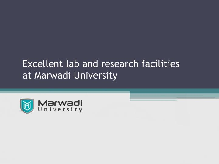 excellent lab and research facilities at marwadi university n.