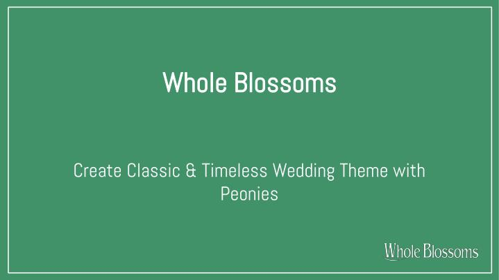 whole blossoms n.
