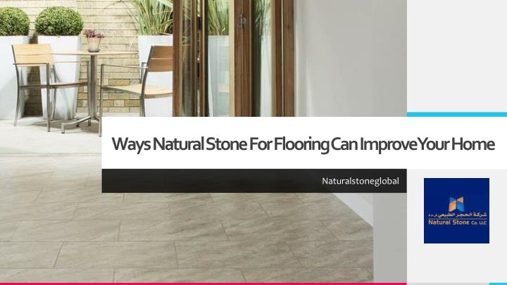 ways natural stone for flooring can improve your home n.
