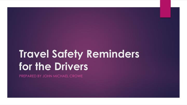 travel safety reminders for the drivers n.