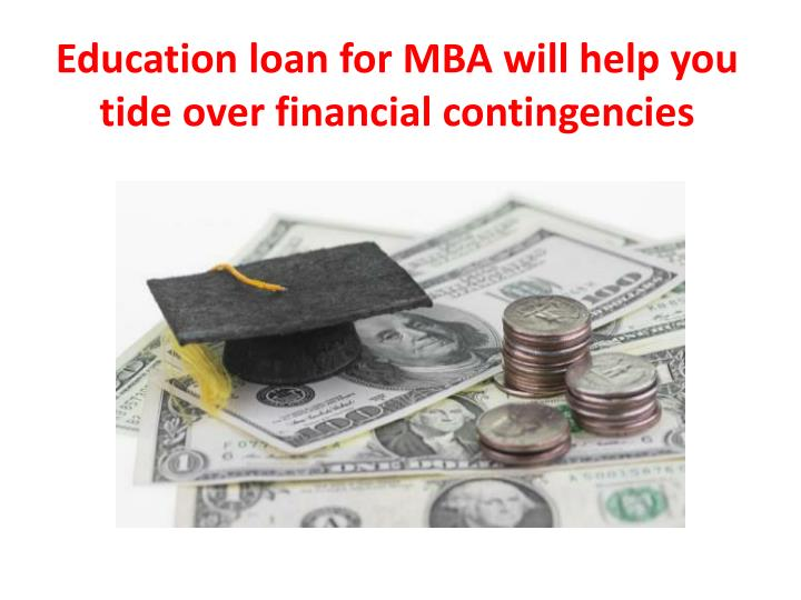 education loan for mba will help you tide over financial contingencies n.