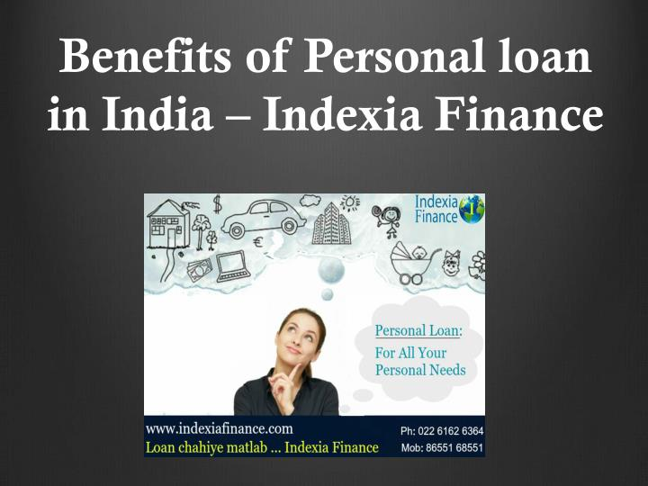 benefits of personal loan in india indexia finance n.